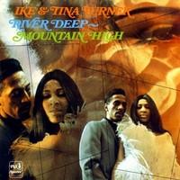 Turner, Ike & Tina: River deep mountain high