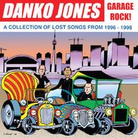 Danko Jones: Garage rock! A collection of lost songs from 1996-1998