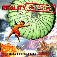 Reality Rejected: Restricted Zone