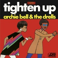Archie Bell & The Drells: Tighten up