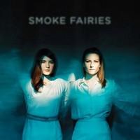Smoke Fairies: Smoke Fairies