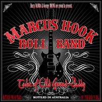 Marcus Hook Roll Band: Tales of Old Grand-Daddy