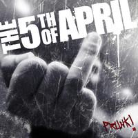 5th of April: Prunk!