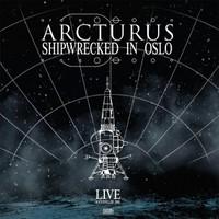 Arcturus : Shipwrecked in Oslo