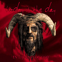 Today Is The Day: In the eyes of god