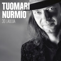 Tuomari Nurmio: 30 laulua
