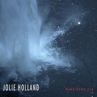 Holland, Jolie: Wine dark sea