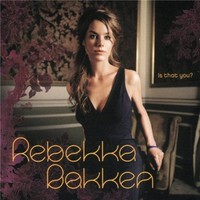 Bakken, Rebekka: Is That You?