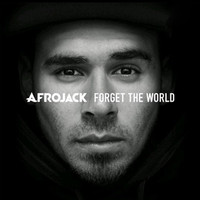 Afrojack : Forget the world
