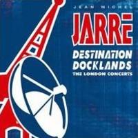 Jarre, Jean Michel: Destination docklands