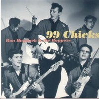 Ron Haydock And The Boppers: 99 Chicks