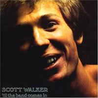Walker, Scott: 'Til the band comes in