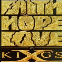 King's X : Faith hope love