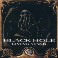 Black Hole: Living mask
