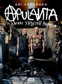 Apulanta / Väntänen, Ari : Kaikki yhdestä pahasta