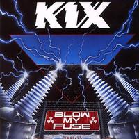 Kix: Blow My Fuse