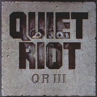 Quiet Riot: QR III