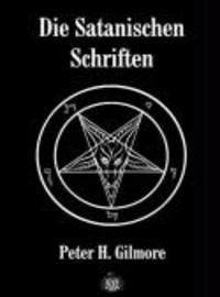 Gilmore, Peter H.: Die satanischen schriften