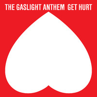 Gaslight Anthem : Get hurt