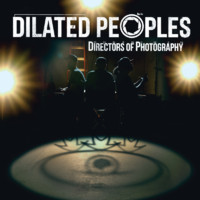 Dilated Peoples : Directors of Photography