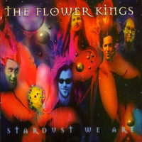 Flower Kings: Stardust We Are