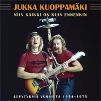 Kuoppamäki, Jukka: Niin kaikki on kuin ennenkin - Levytyksiä vuosilta 1974-1975