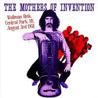 Mothers Of Invention: Wollman Rink - Central Park, NY August 3rd 1968