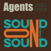 Agents / Haaja, Vesa : Sound on sound