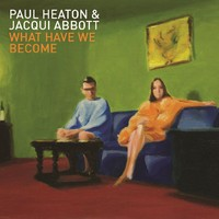 Heaton, Paul: What Have We Become