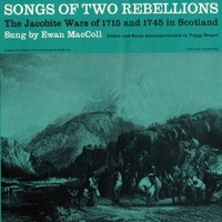 MacColl, Ewan: Songs of two rebellions: the Jacobite Wars