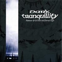 Dark Tranquillity: Skydancer / Of chaos and eternal night