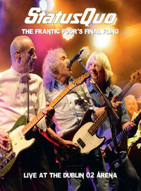 Status Quo : The frantic four's final fling - live at the Dublin O2 arena