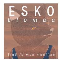 Elomaa, Esko: Sinä ja mun maailma