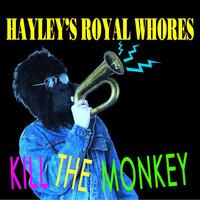 Hayley's Royal Whores: Kill The Monkey