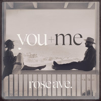 You+Me: Rose ave