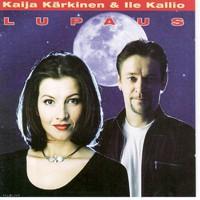 Kärkinen, Kaija & Ile Kallio: Lupaus