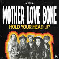 Mother Love Bone: Hold your head up -ltd-