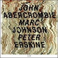 Johnson, Marc: Abercrombie / Johnson / Erskine
