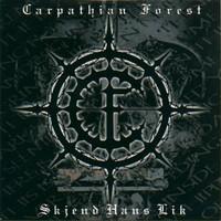 Carpathian Forest: Skjend Hans Lik