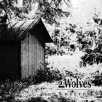 2 Wolves: Shelter