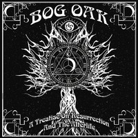 Bog Oak: A Treatise on Resurrection and the Afterlife