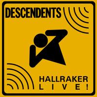 Descendents: Hallraker