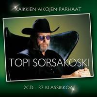 Sorsakoski, Topi: Kaikkien aikojen parhaat