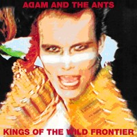 Adam And The Ants : Kings Of The Wild Frontier