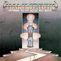 Hammeron: Nothin' to do again but rock