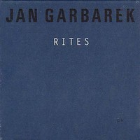 Garbarek, Jan: Rites