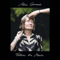 Gerrard, Alice: Follow the Music