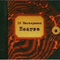 16 Horsepower: Hoarse