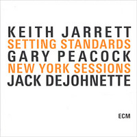 Jarrett, Keith: Setting Standards - New York Sessions