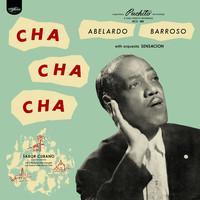 Barroso, Abelardo: Cha cha cha